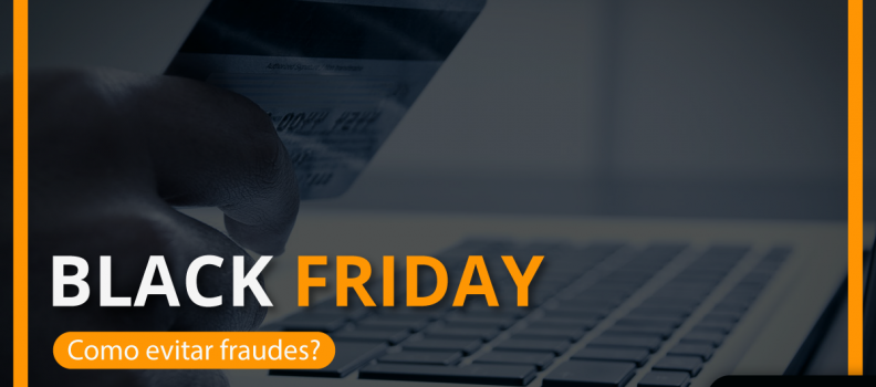 Black Friday 2016: Como evitar fraudes?